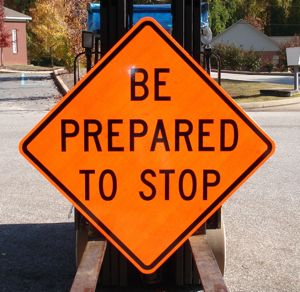 Picture of our 48x48 Reflective Be Prepared To Stop Sign