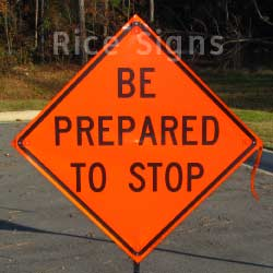 "Our 36""x36"" Be Prepared To Stop vinyl roll-up sign is pictured."