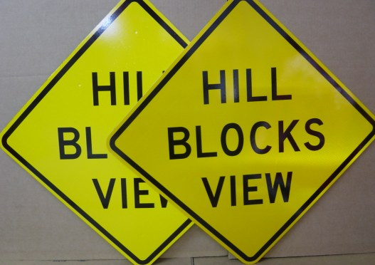 SKU# W7-6. Reflective Hill Blocks View Sign.