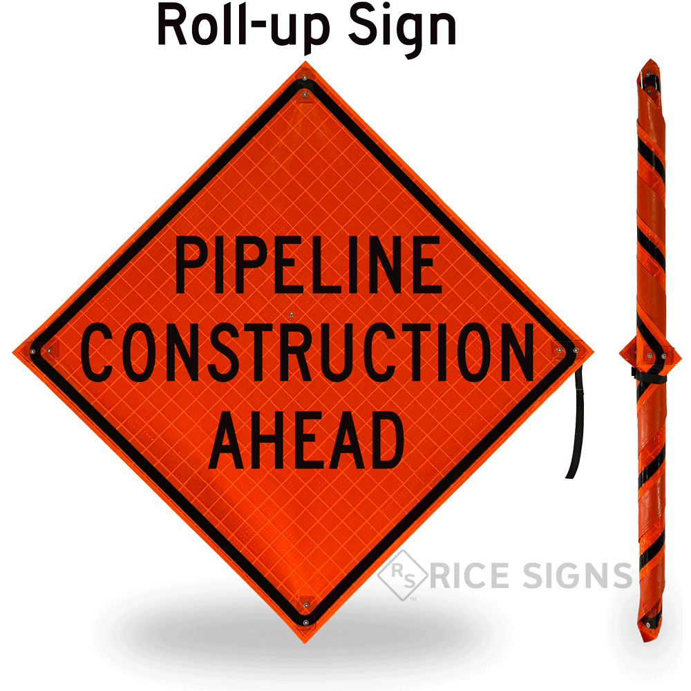 Pipeline Construction Ahead Roll-up Sign