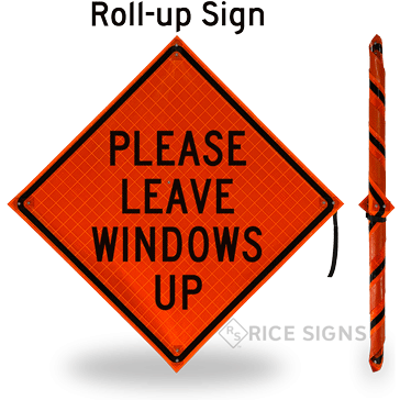 Please Leave Windows Up Roll-Up Signs